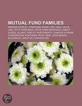 Mutual Fund Families: Morgan Stanley, Jpmorgan Chase, Ubs, Usaa, Value Line, Fifth Third Bank, State Farm Insurance, Credit Suisse, Allianz