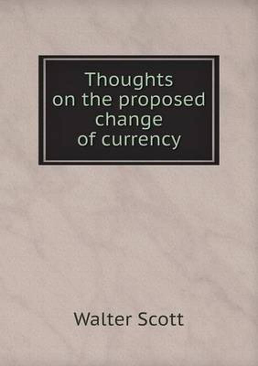 Thoughts on the Proposed Change of Currency