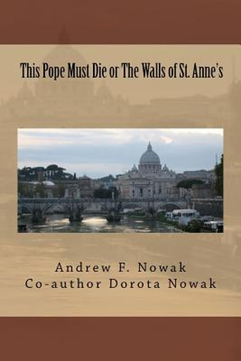 This Pope Must Die or the Walls of St. Anne's