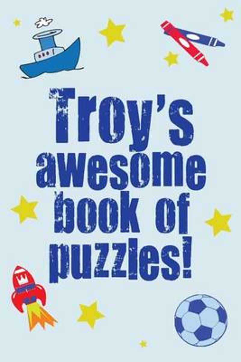 Troy's Awesome Book of Puzzles!