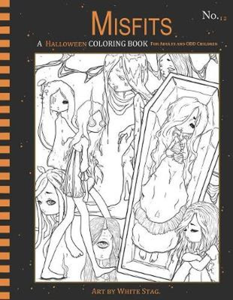 Misfits a Halloween Coloring Book for Adults and Odd Children