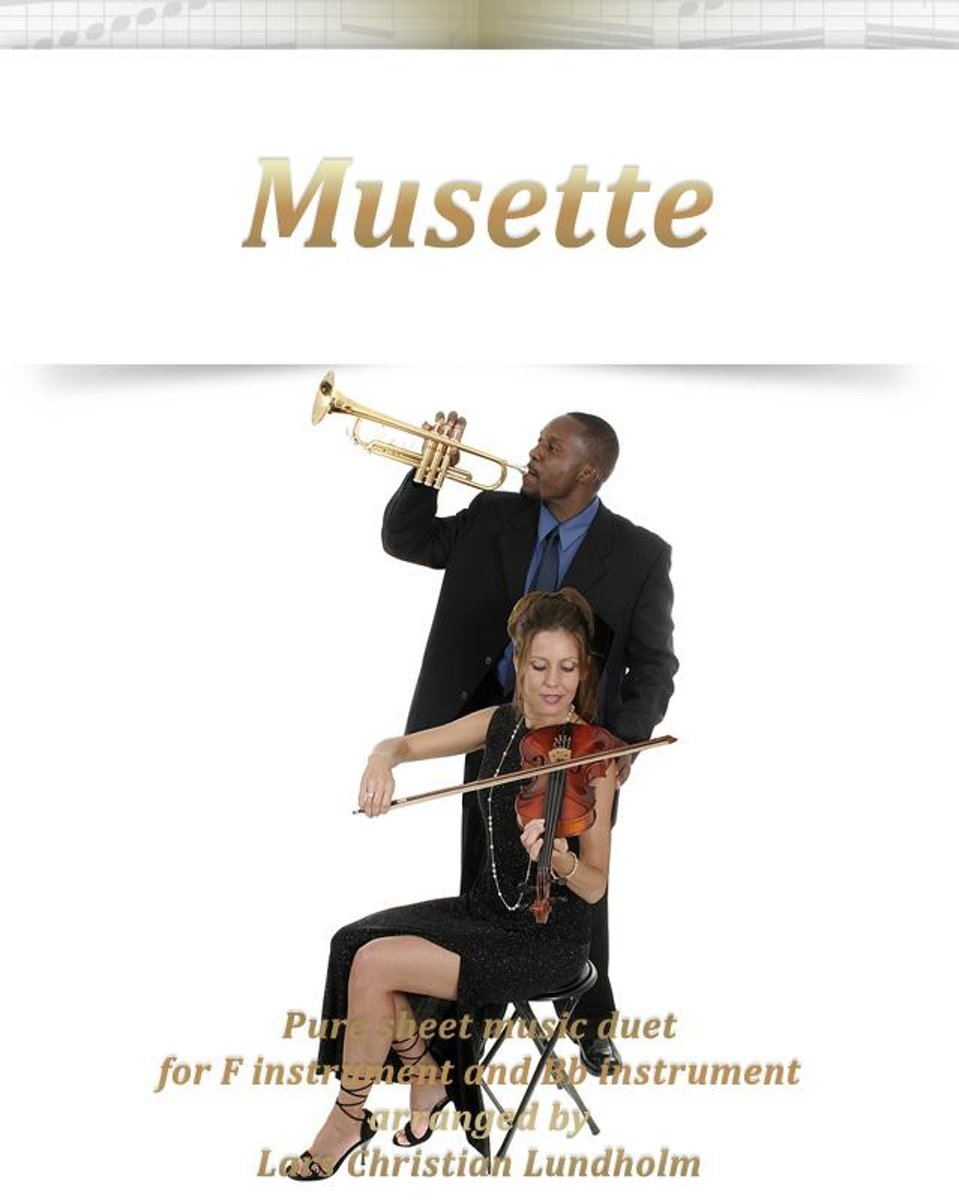 Musette Pure sheet music duet for F instrument and Bb instrument arranged by Lars Christian Lundholm