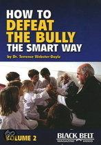 How to Defeat the Bully the Smart Way