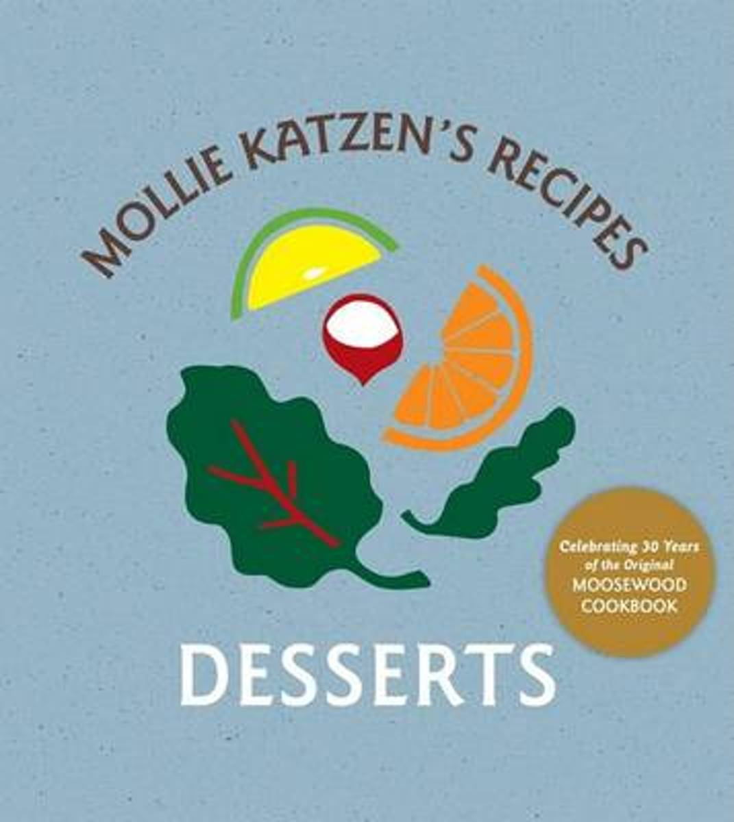Mollie Katzen's Recipes Desserts