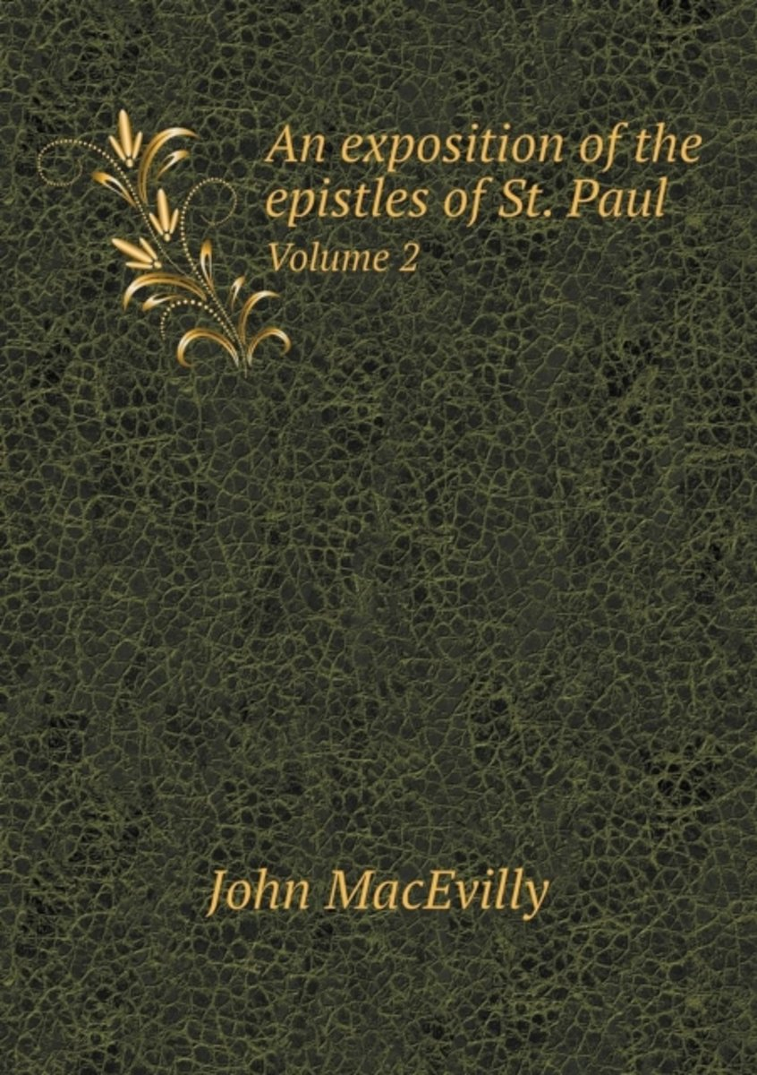 An Exposition of the Epistles of St. Paul Volume 2