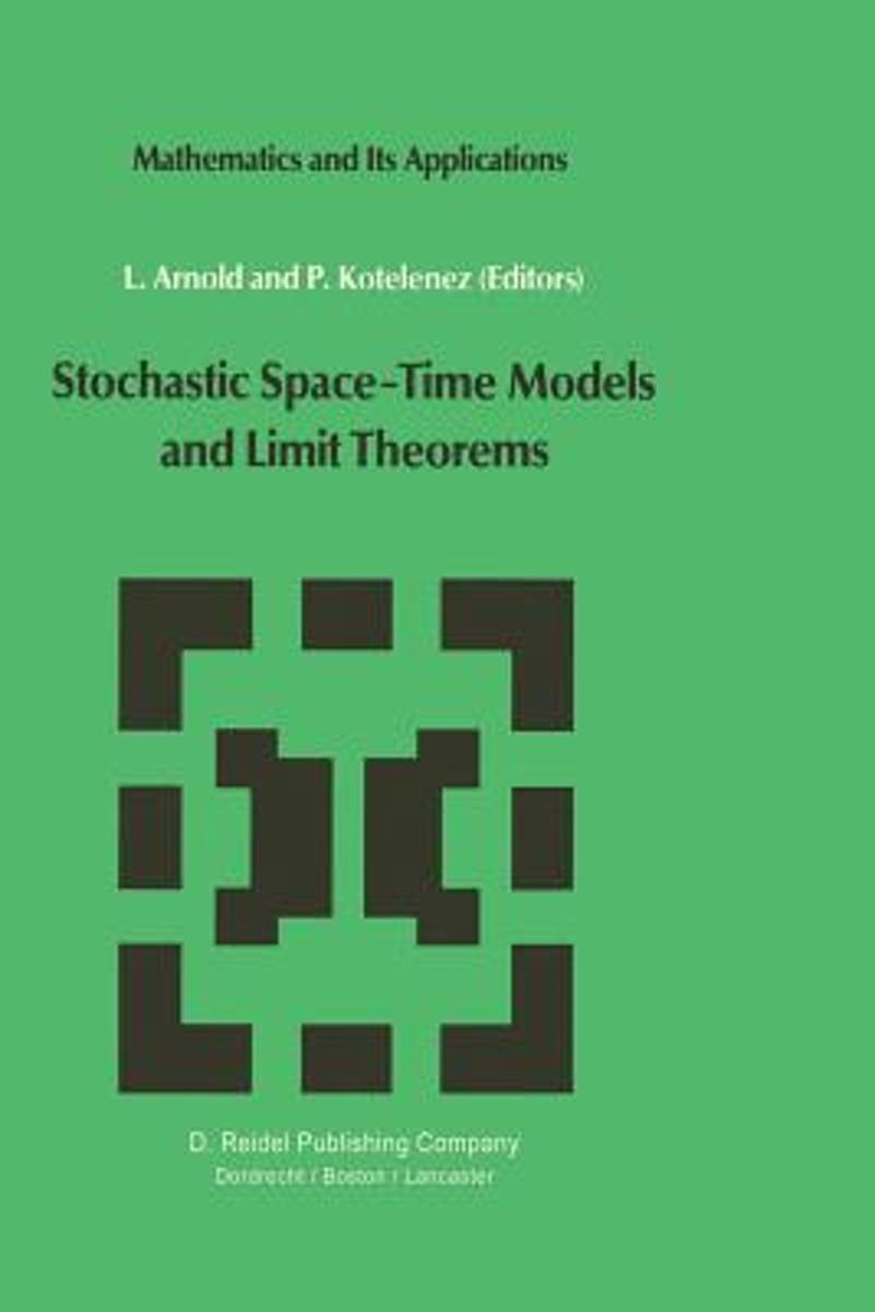 Stochastic Space-Time Models and Limit Theorems