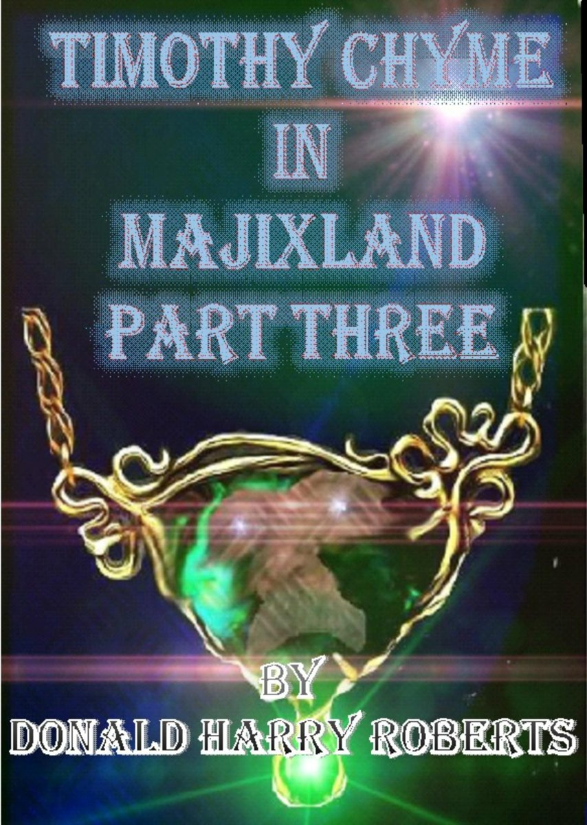 Timothy Chyme In Majixland Part Three