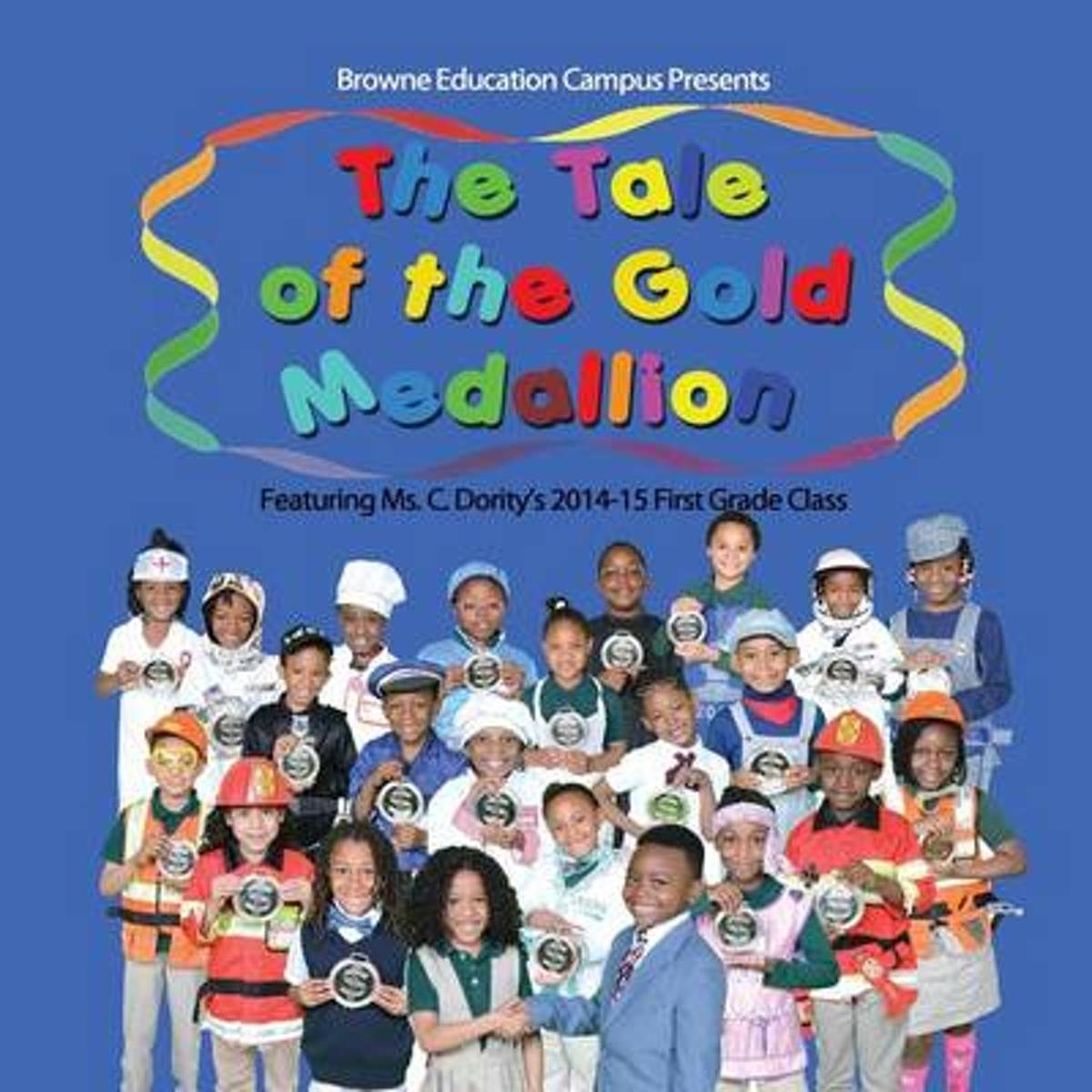 The Tale of the Gold Medallion Featuring Ms. Dority's 2014-15 First Grade Class