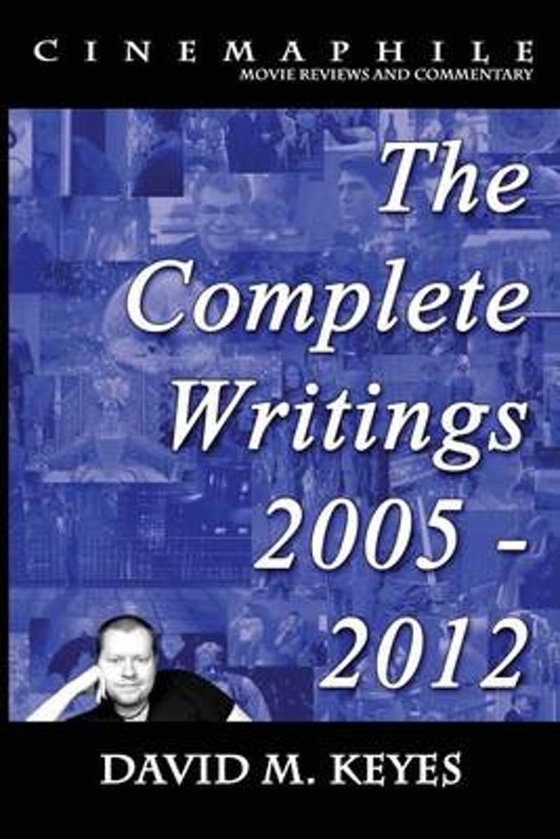 Cinemaphile - The Complete Writings 2005 - 2012