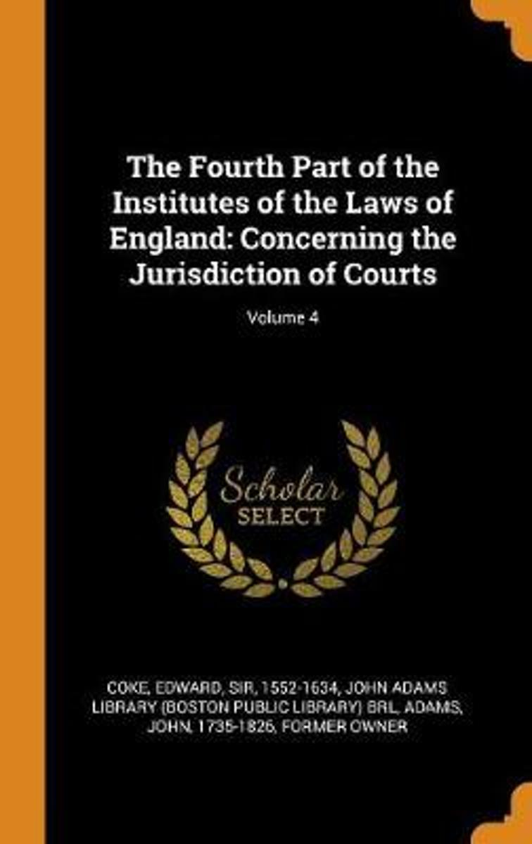 The Fourth Part of the Institutes of the Laws of England