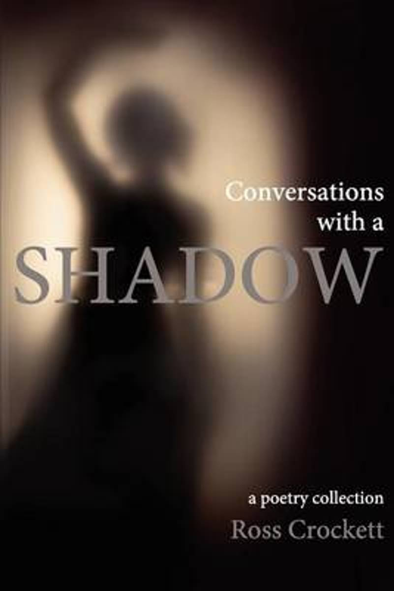 Conversations with a Shadow