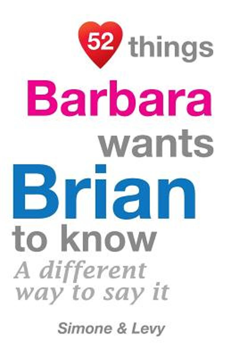 52 Things Barbara Wants Brian to Know