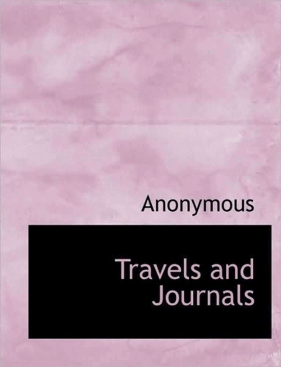 Travels and Journals