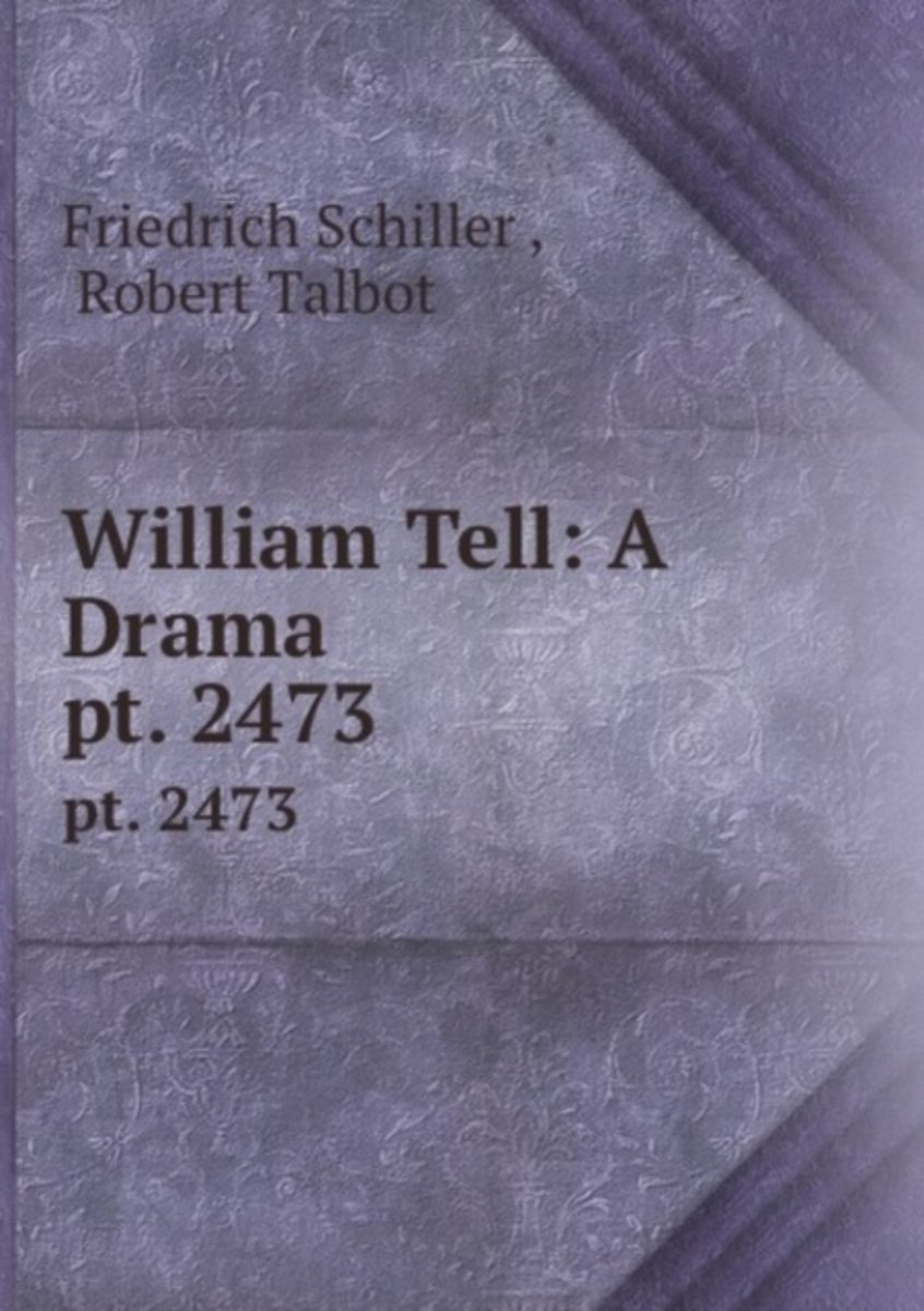 William Tell: a Drama