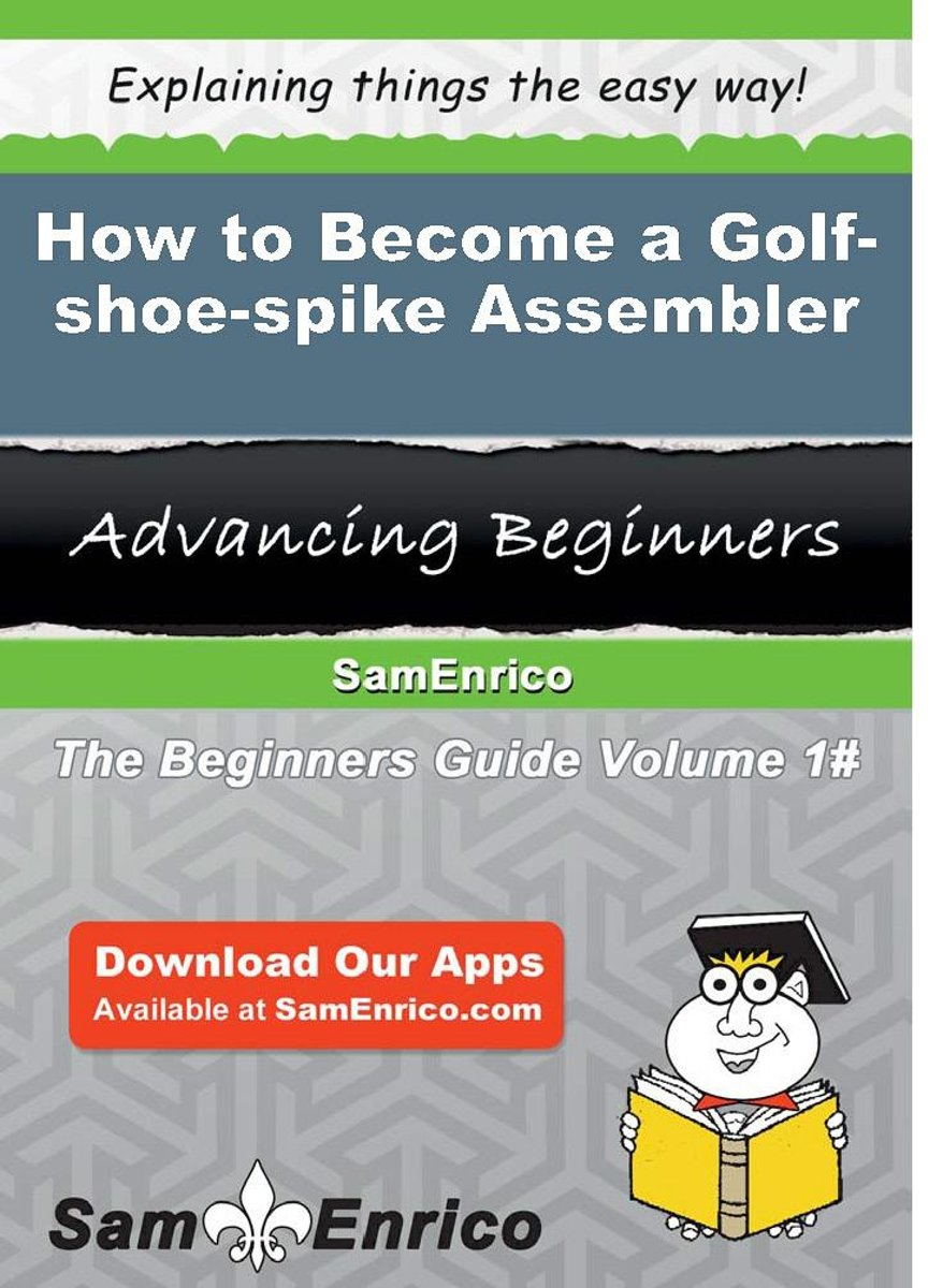 How to Become a Golf-shoe-spike Assembler