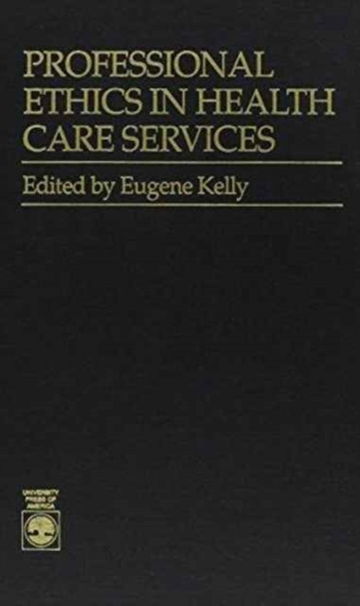 Professional Ethics in Health Care Services