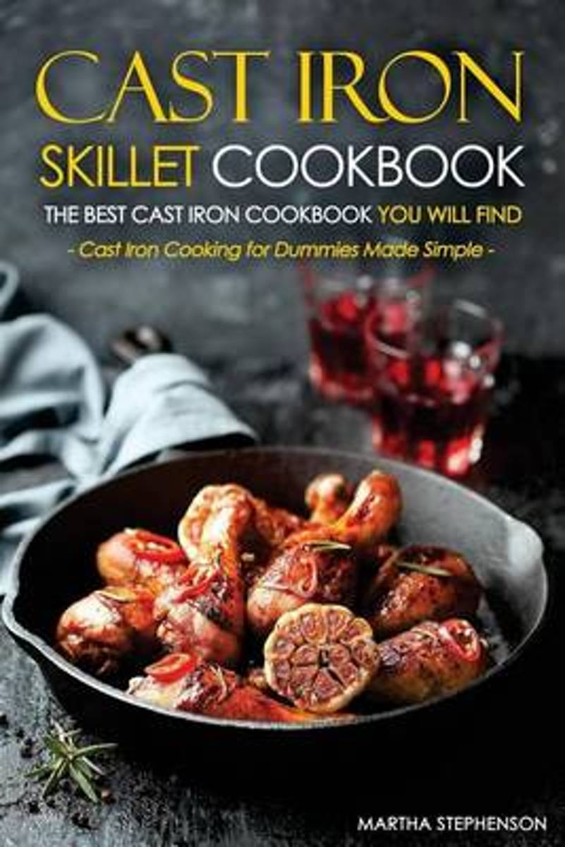Cast Iron Skillet Cookbook, the Best Cast Iron Cookbook You Will Find