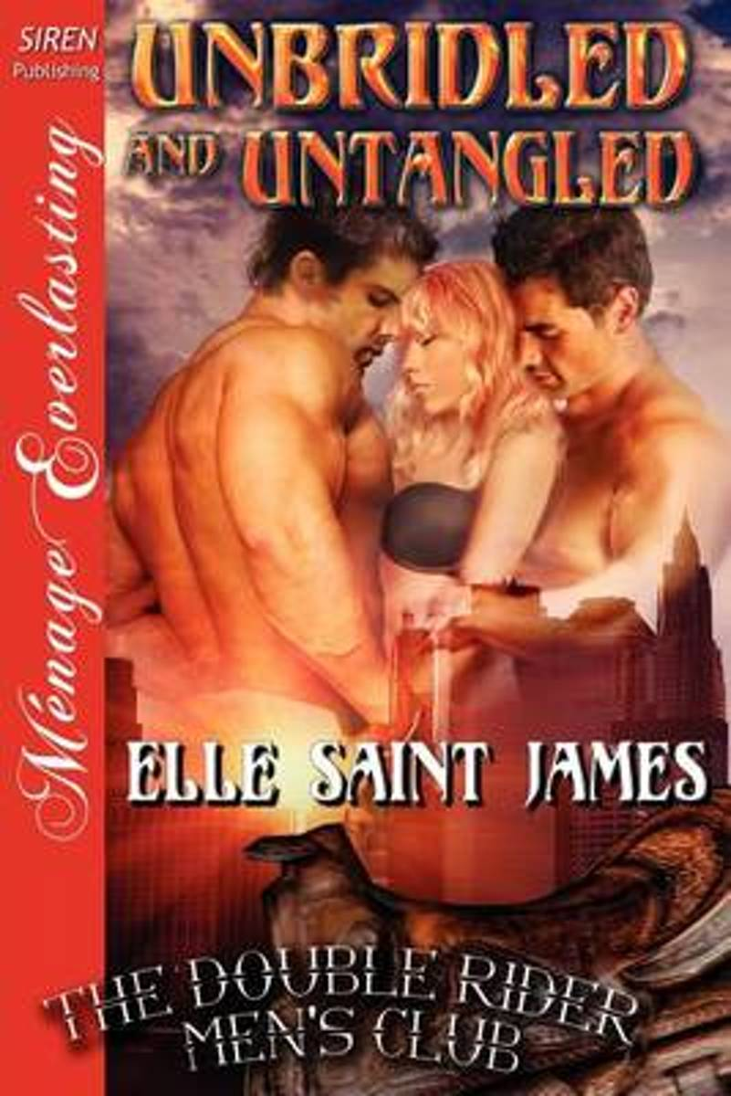 Unbridled and Untangled [The Double Rider Men's Club 8] (Siren Publishing Menage Everlasting)