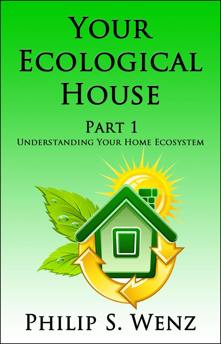Your Ecological House Part 1: Understanding Your Home Ecosystem