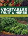 Practical Gardener'S Guide To Growing Vegetables, Fruit And Herbs