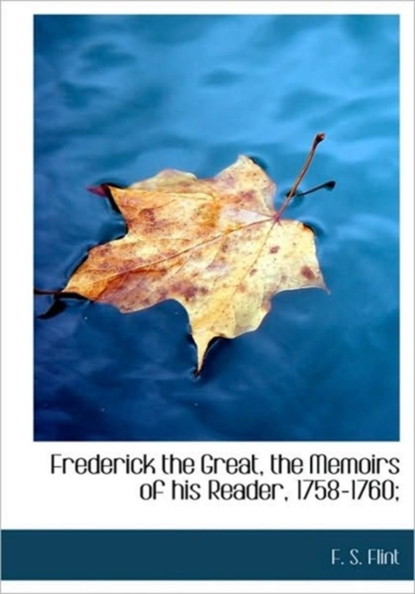 Frederick the Great, the Memoirs of His Reader, 1758-1760;