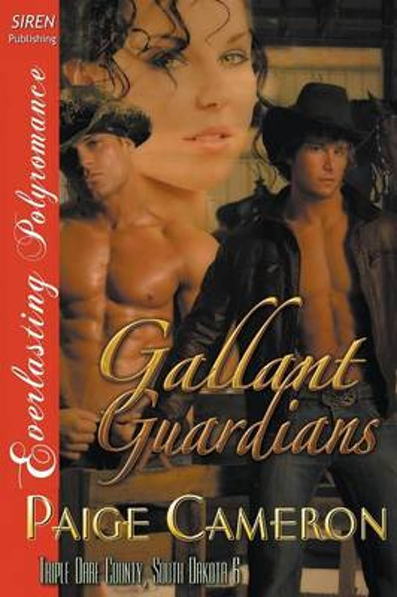 Gallant Guardians [Triple Dare County, South Dakota 6] (Siren Publishing Everlasting Polyromance)