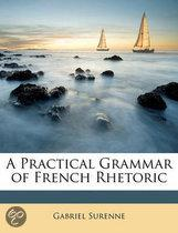a Practical Grammar of French Rhetoric