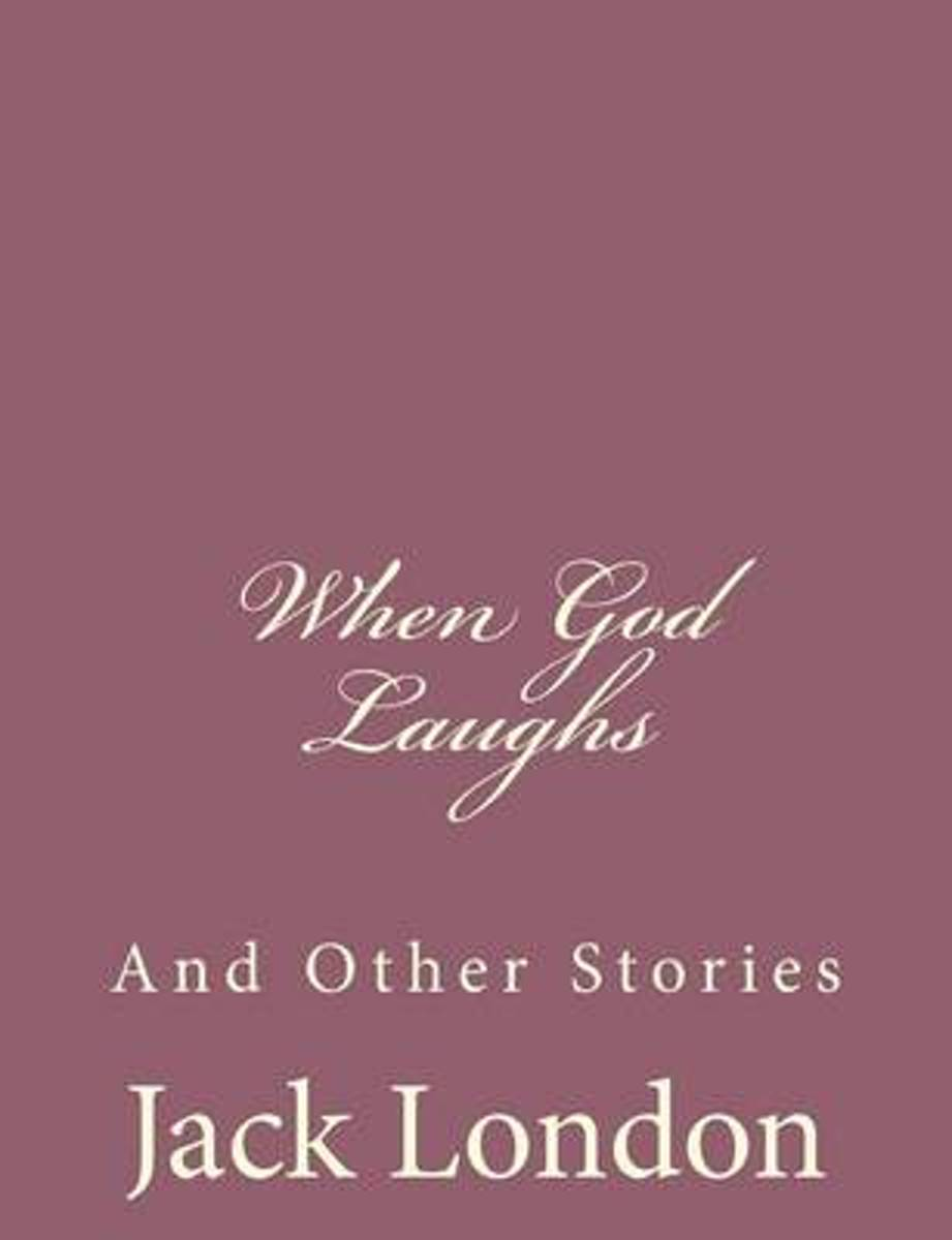 When God Laughs, and Other Stories