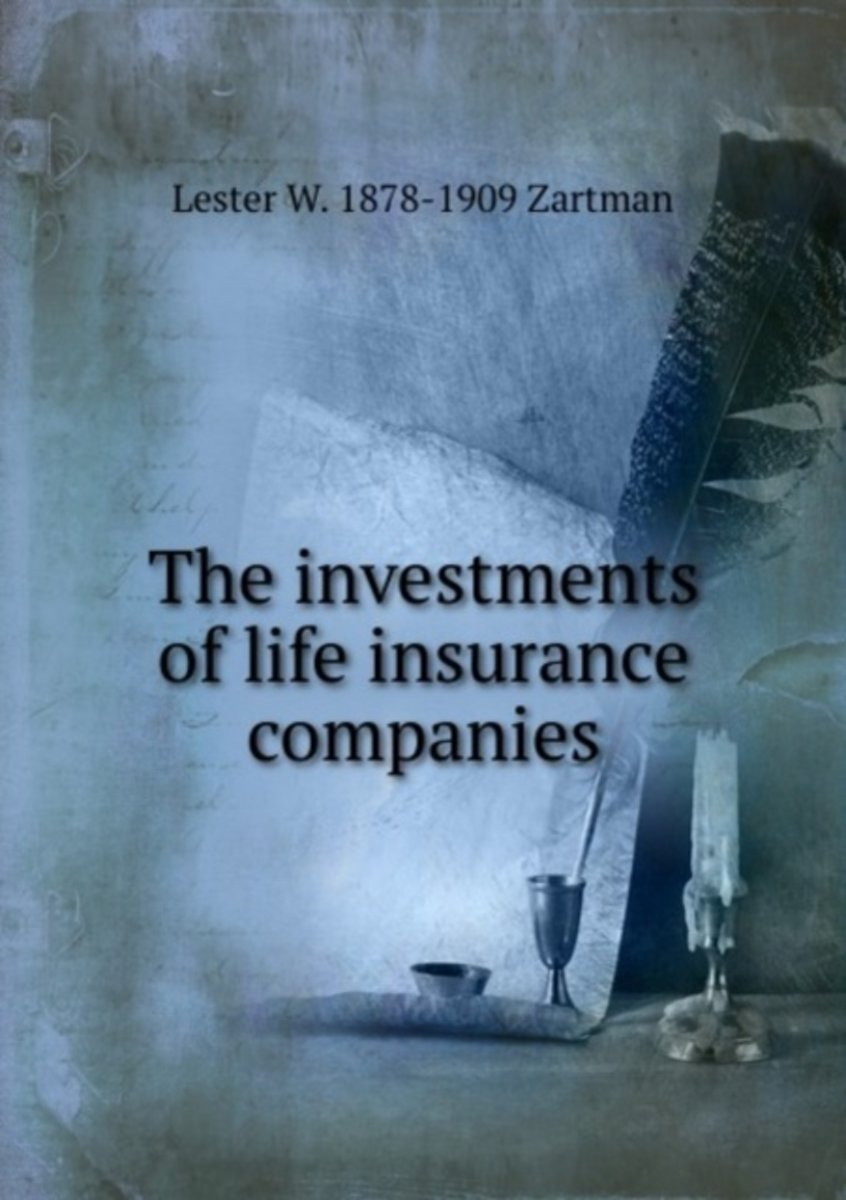 The Investments of Life Insurance Companies