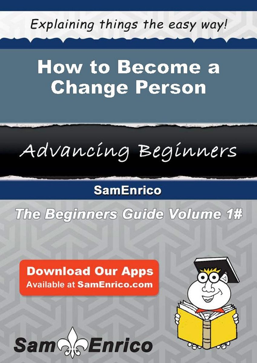How to Become a Change Person