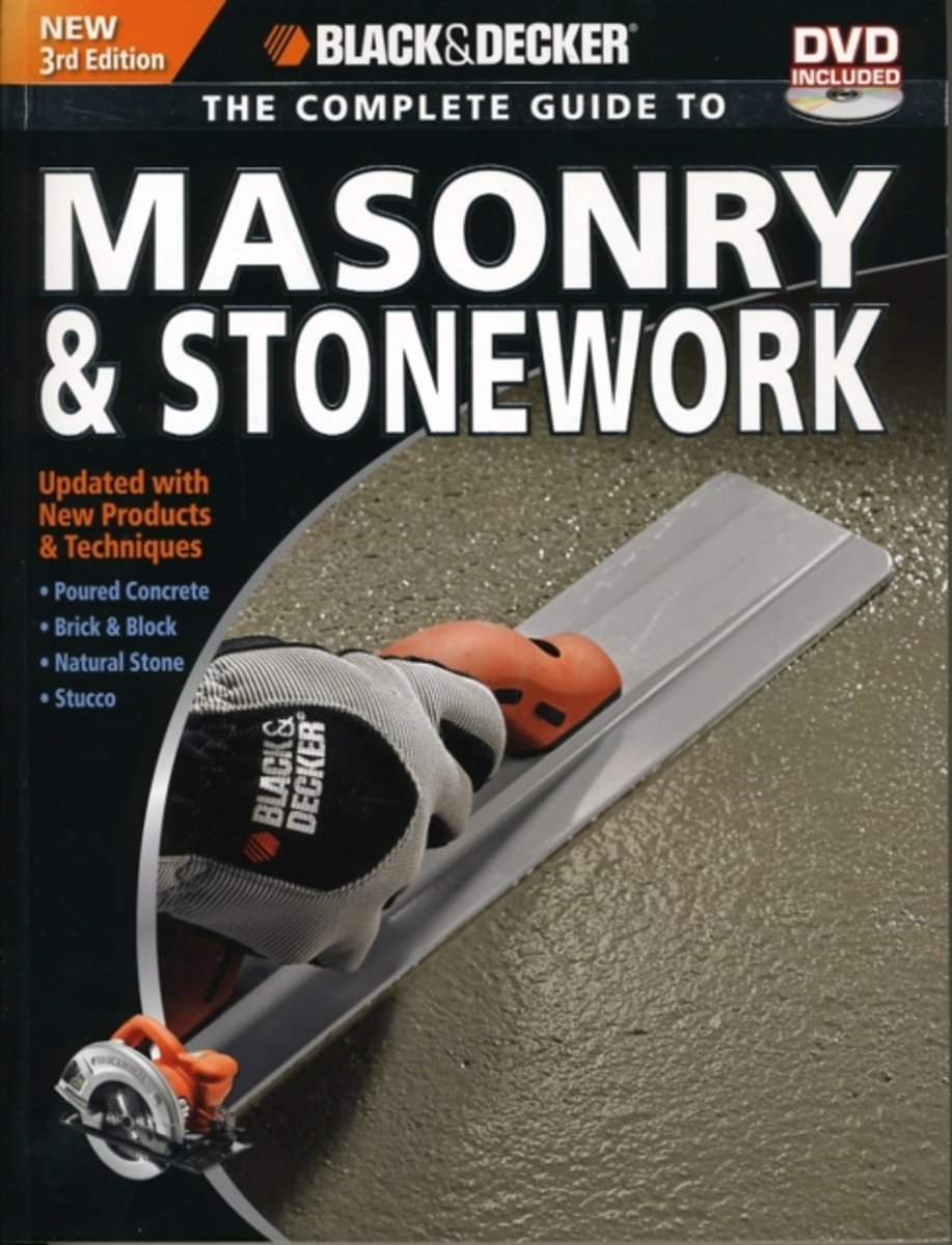 The Complete Guide to Masonry & Stonework (Black & Decker)