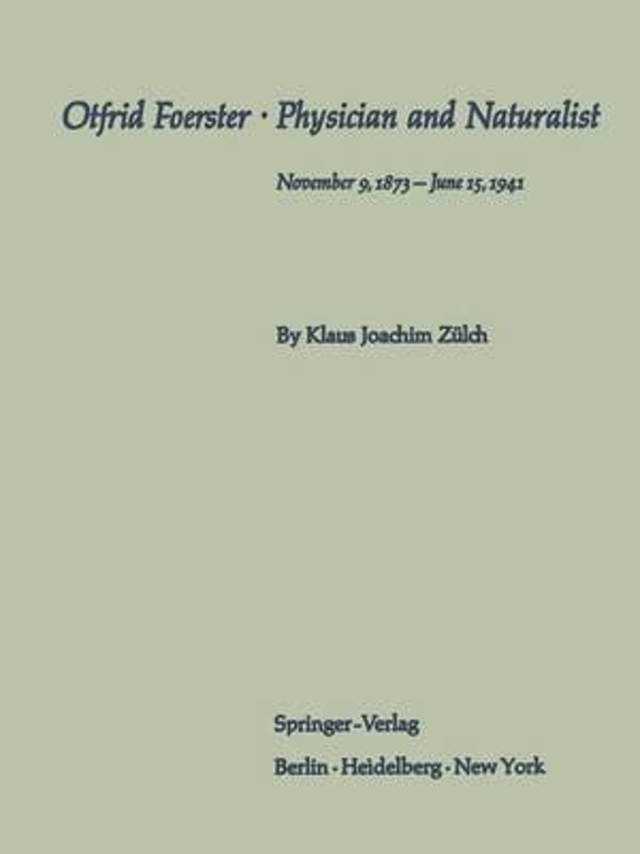 Otfrid Foerster * Physician and Naturalist