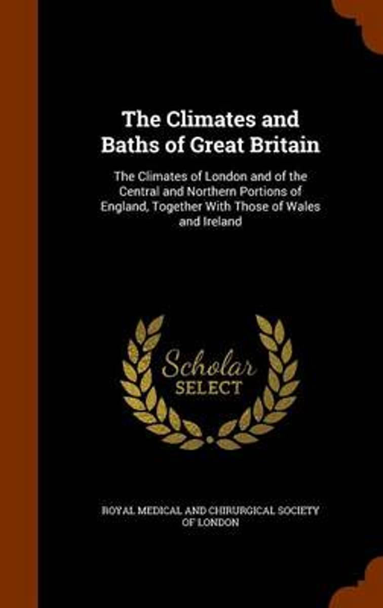 The Climates and Baths of Great Britain
