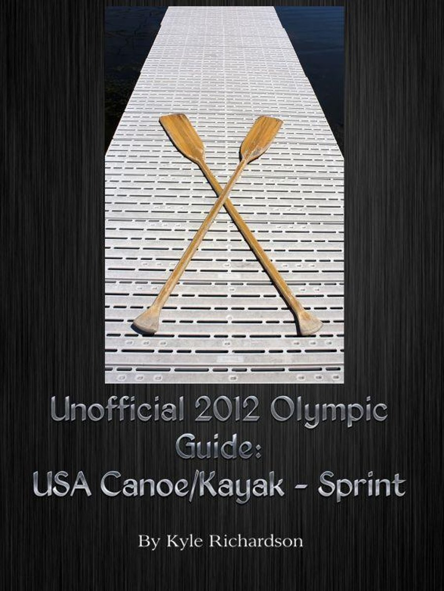 Unofficial 2012 Olympic Guides: USA Canoe/Kayak Sprint