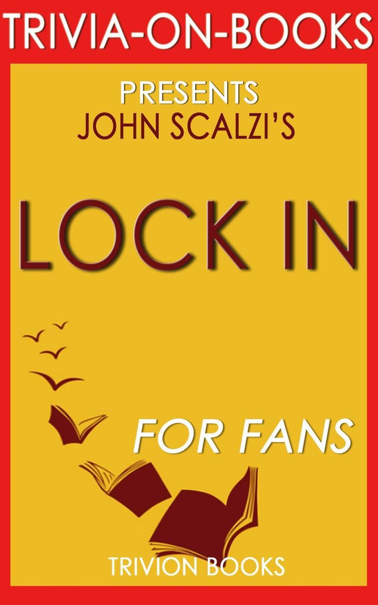 Lock In::A Novel of the Near Future By John Scalzi (Trivia-On-Books)