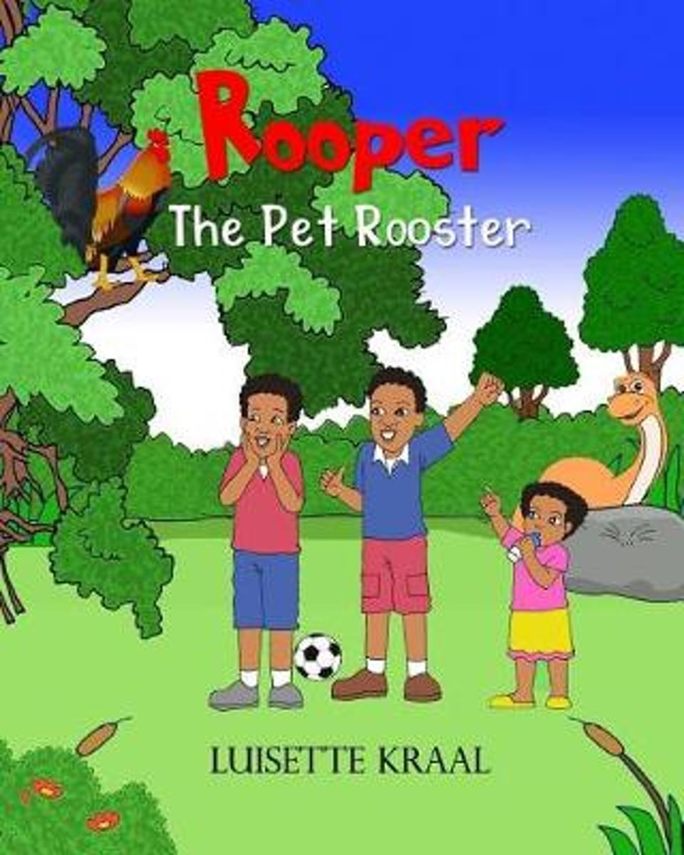 Rooper, the Pet Rooster