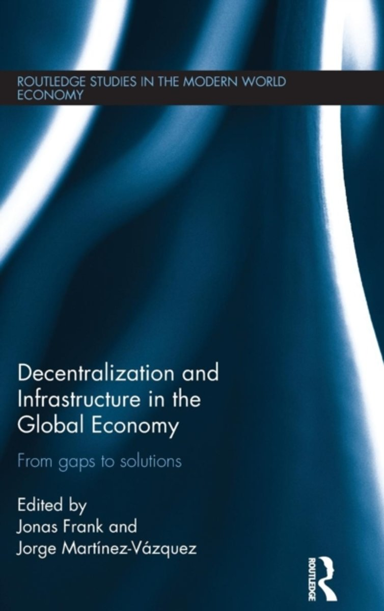Decentralization and Infrastructure in the Global Economy