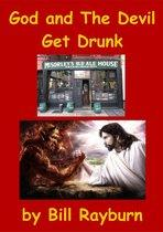 God and The Devil Get Drunk