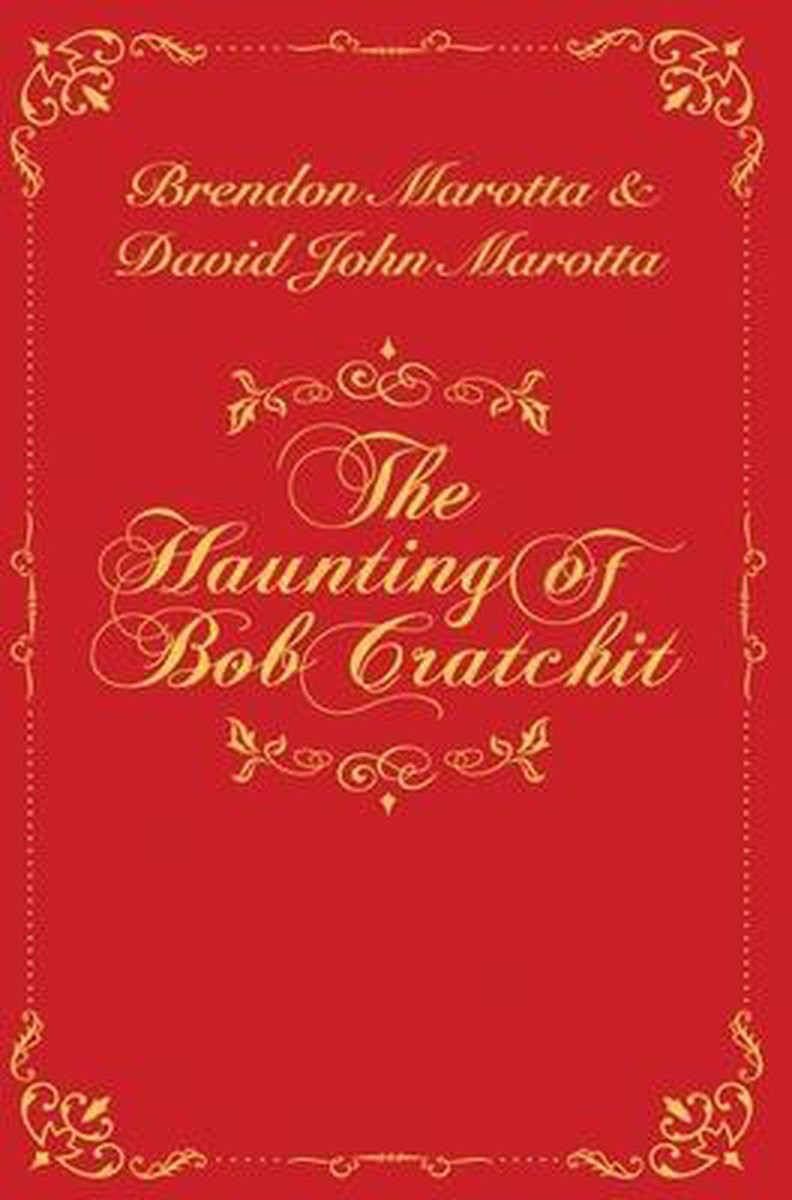 The Haunting of Bob Cratchit: Inspired by Charles Dickens' A Christmas Carol