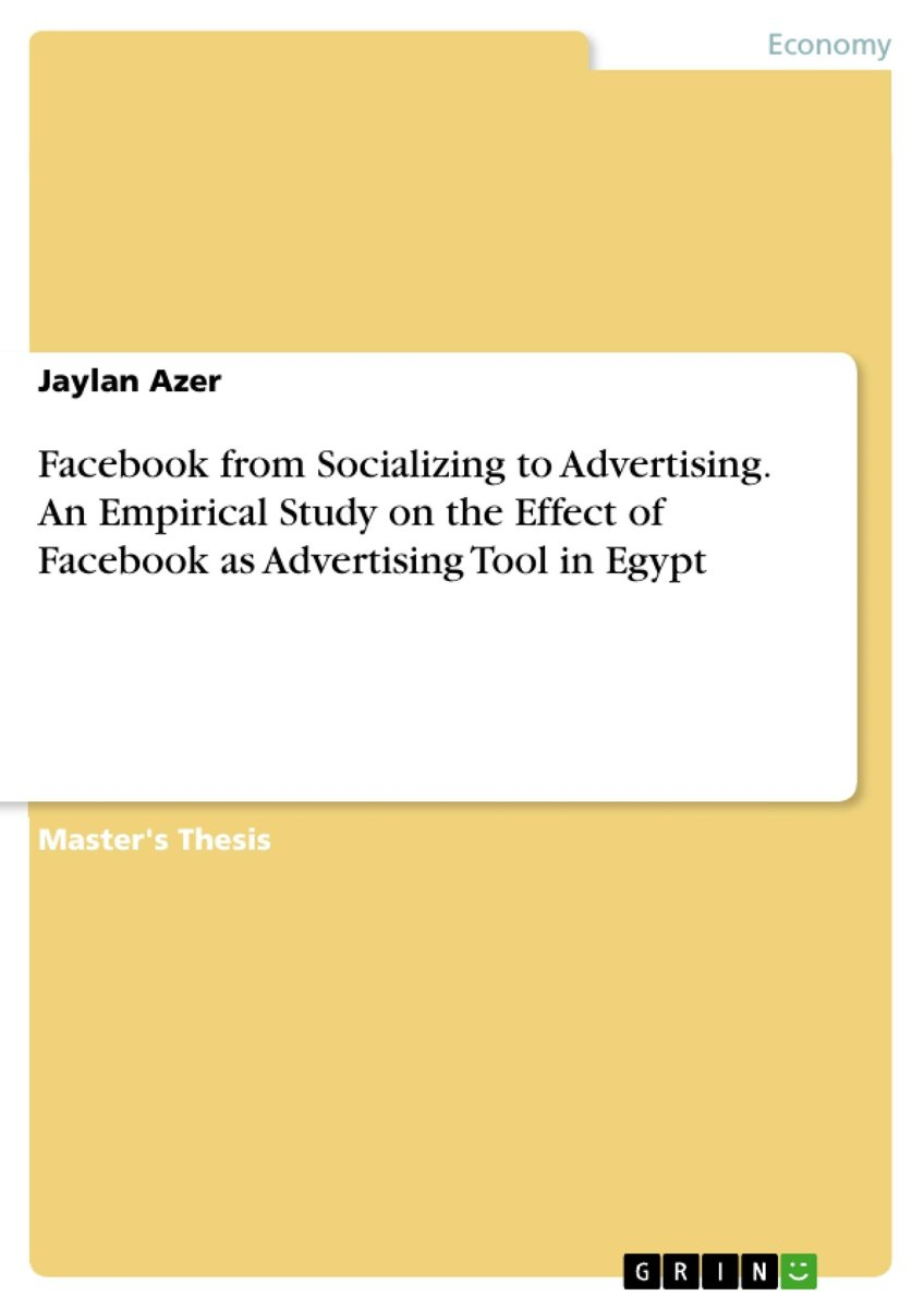 Facebook from Socializing to Advertising. An Empirical Study on the Effect of Facebook as Advertising Tool in Egypt