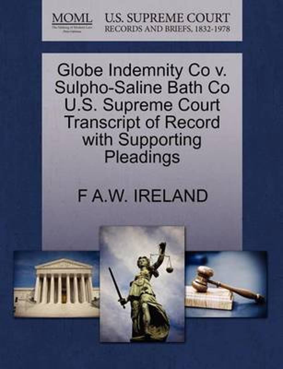 Globe Indemnity Co V. Sulpho-Saline Bath Co U.S. Supreme Court Transcript of Record with Supporting Pleadings