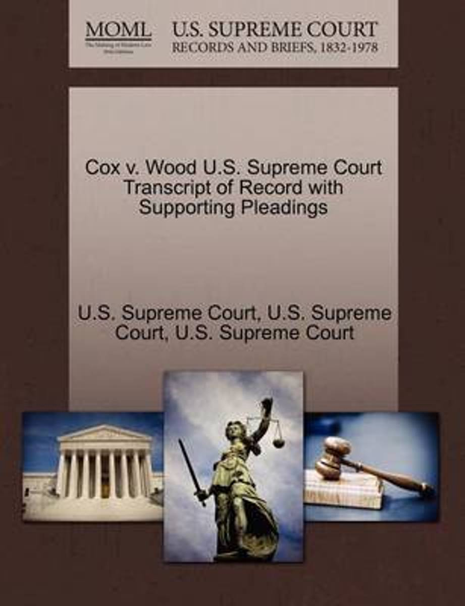 Cox V. Wood U.S. Supreme Court Transcript of Record with Supporting Pleadings