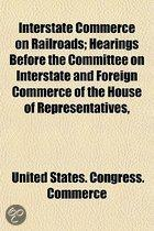 Interstate Commerce on Railroads; Hearings Before the Committee on Interstate and Foreign Commerce of the House of Representatives, Sixty-Fourth Congress, Second Session, on H.R. 19730, Furth