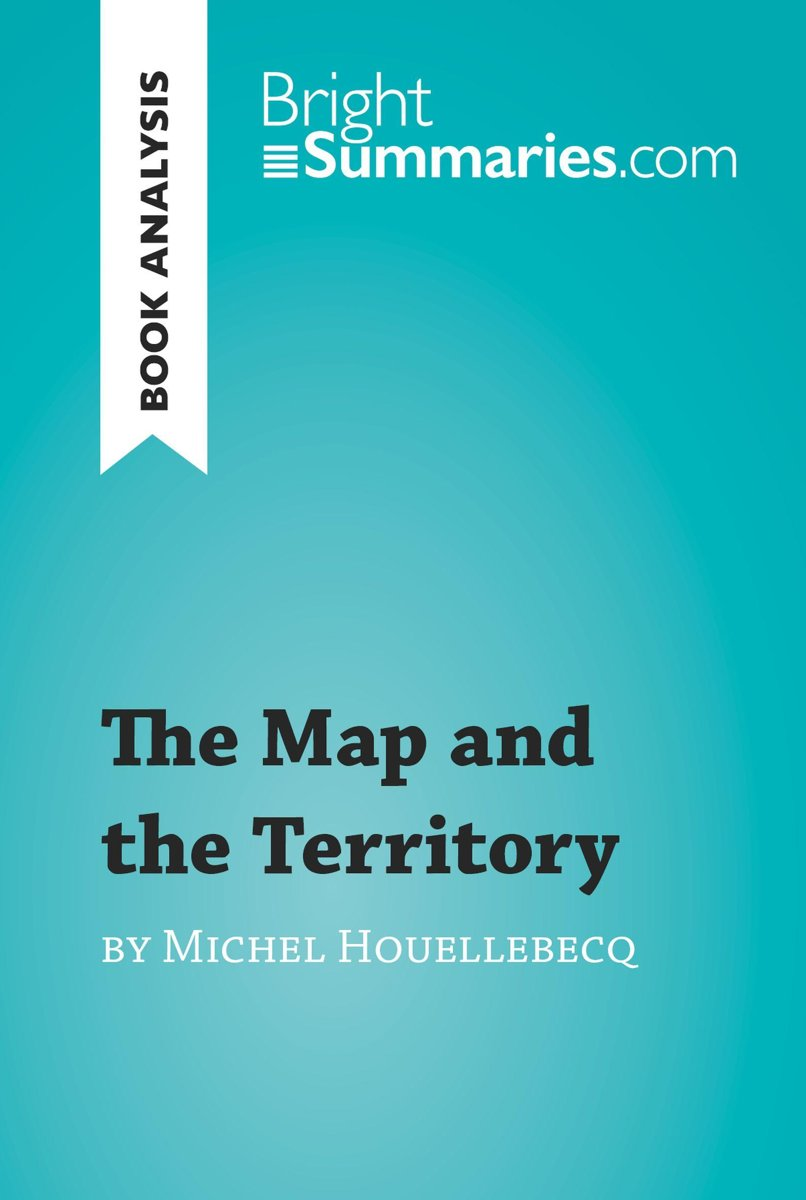 The Map and the Territory by Michel Houellebecq (Book Analysis)