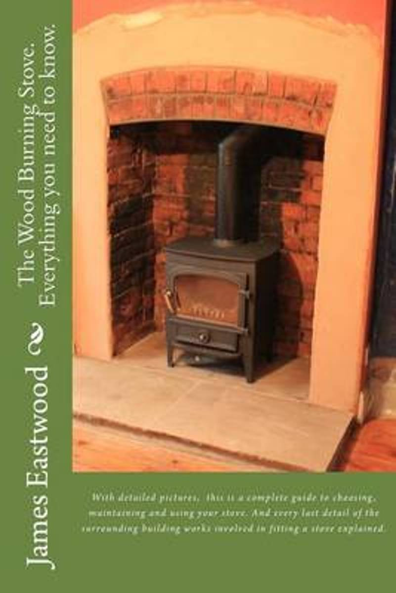 The Wood Burning Stove. Everything You Need to Know.