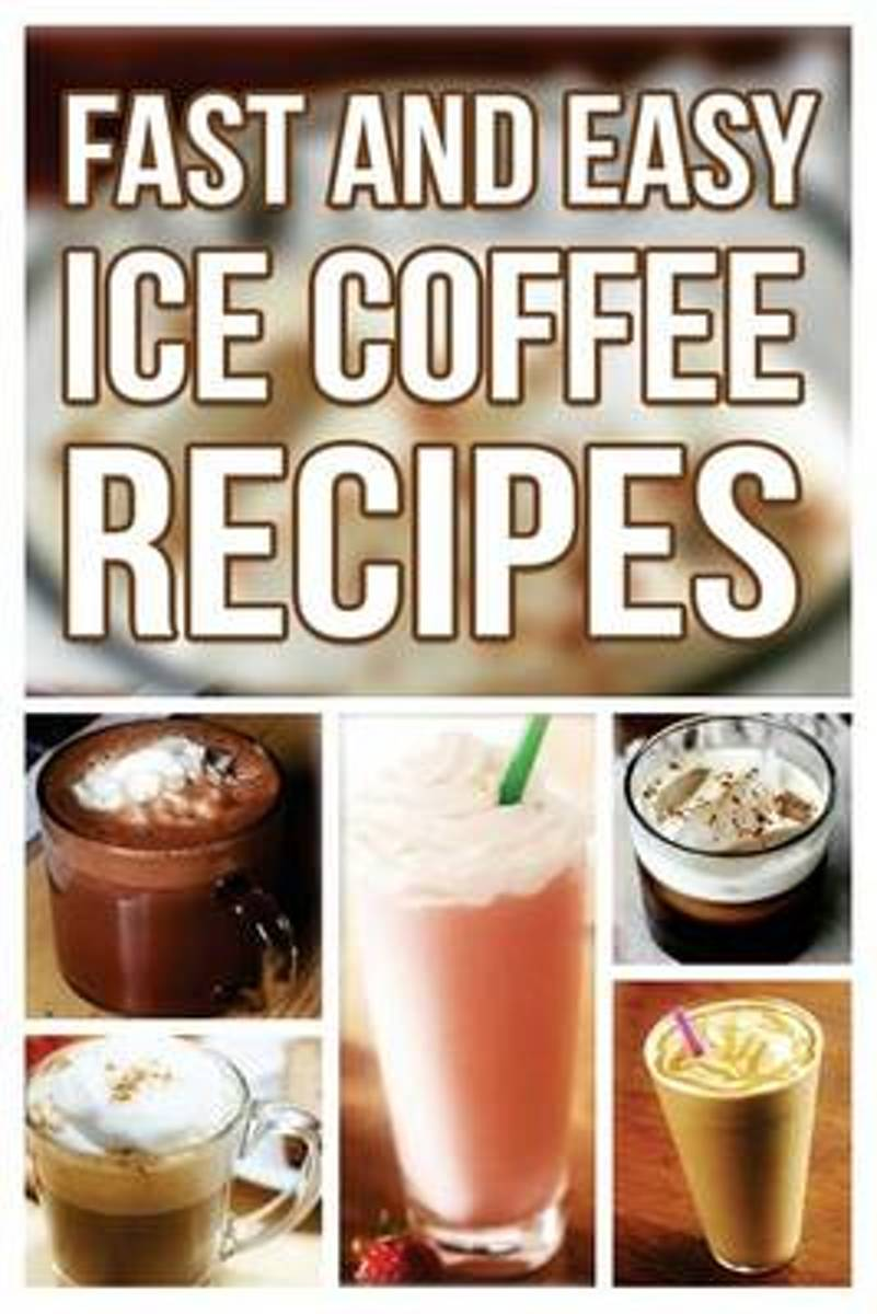 Fast and Easy Ice Coffee Recipes