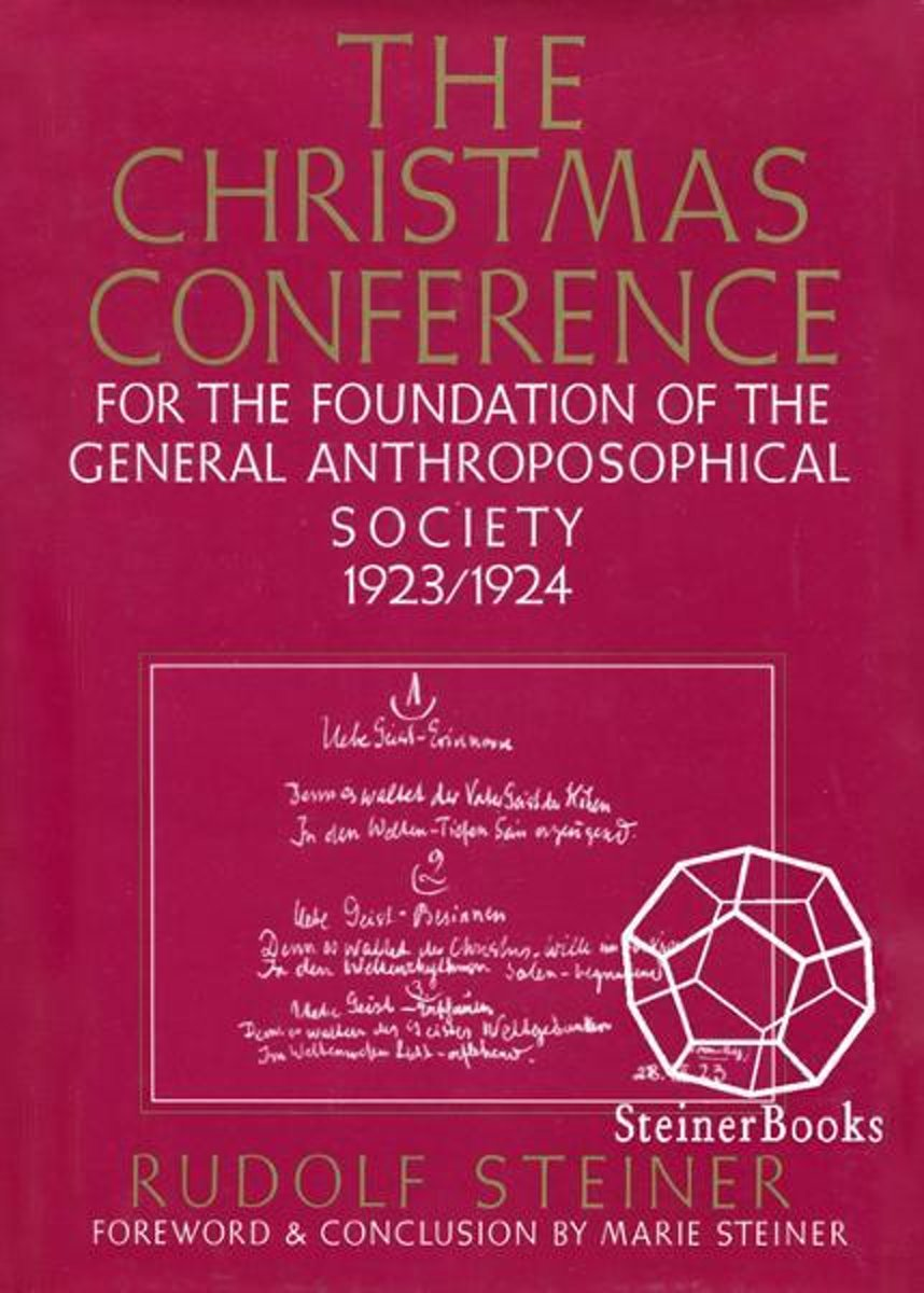 The Christmas Conference: For the Foudation fo the General Anthroposophical Society, 1923/1924. Writings and Lectures (CW 260)
