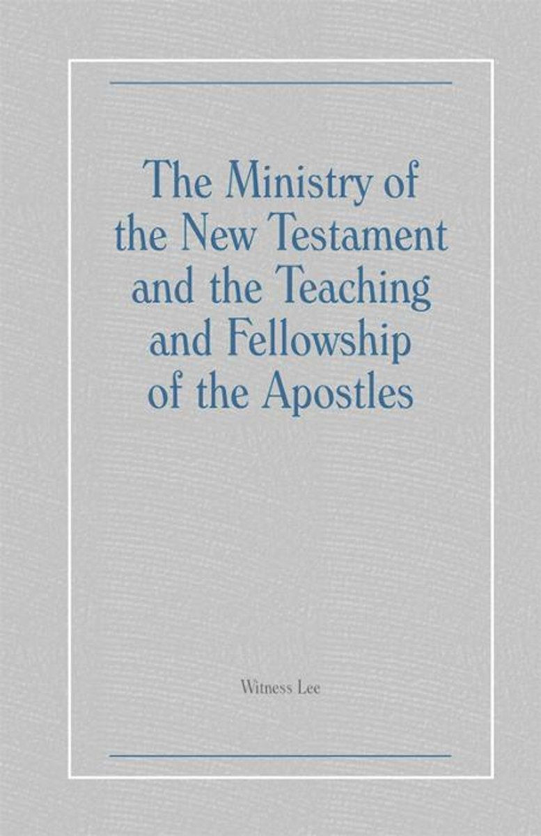 The Ministry of the New Testament and the Teaching and Fellowship of the Apostles