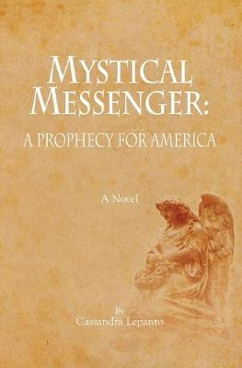 Mystical Messenger: A Prophecy for America