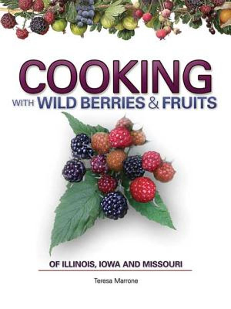 Cooking Wild Berries Fruits of IL, IA, MO